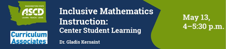 REGISTER TODAY! WSASCD + Curriculum Associates: Inclusive Math Instruction w/ Dr. Kersaint